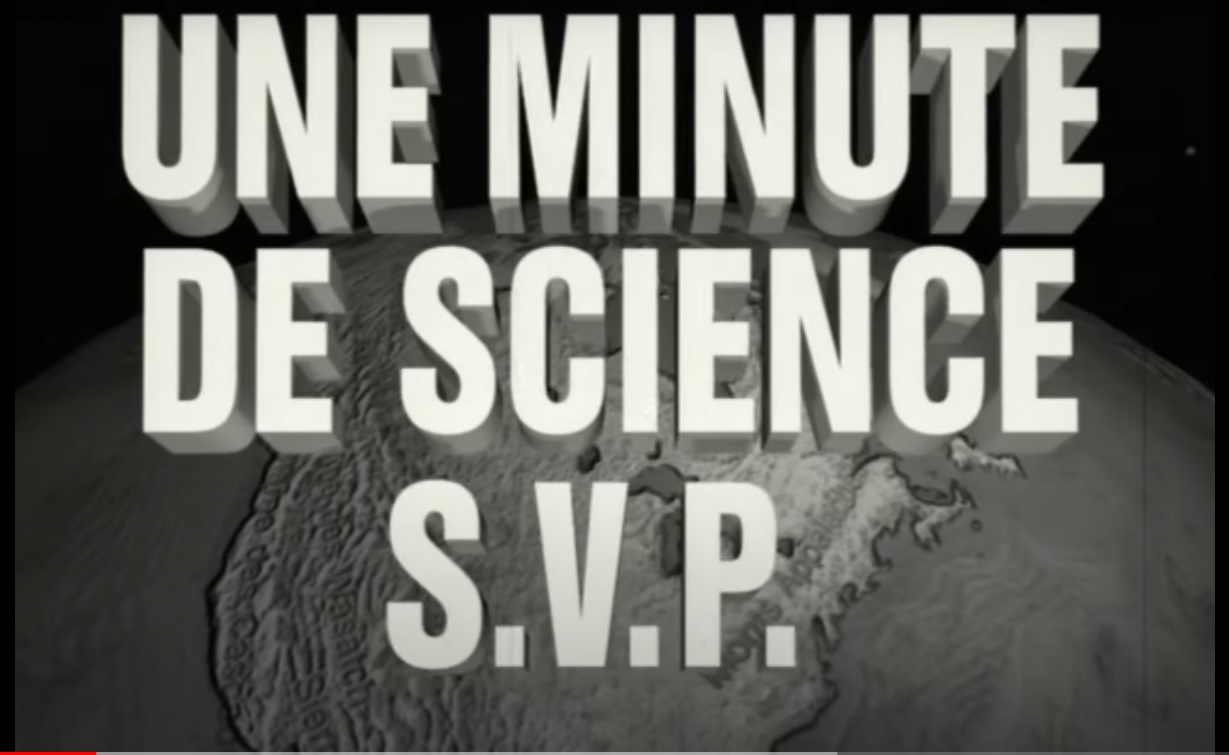 Une minute de science S.V.P.
